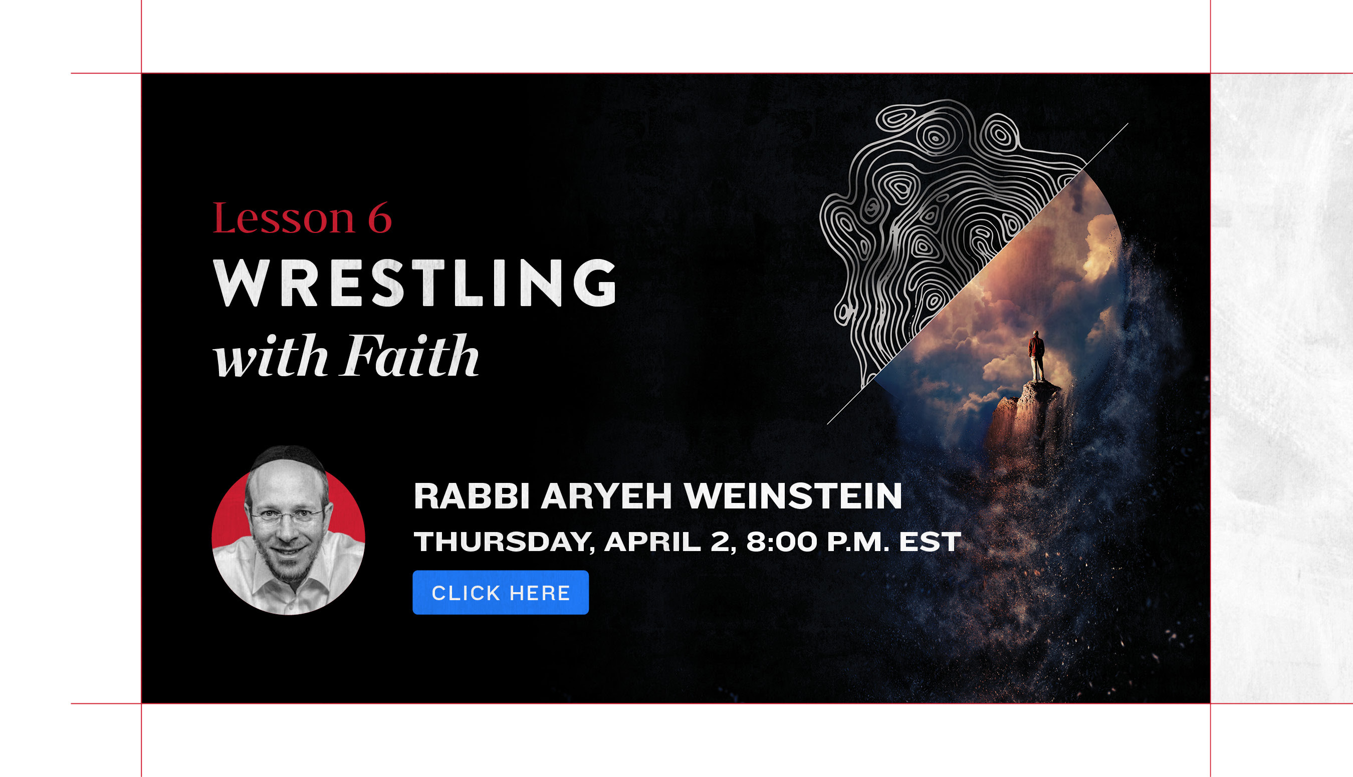 Wrestling with Faith Lesson 6. Rabbi Aryeh Weinstein
