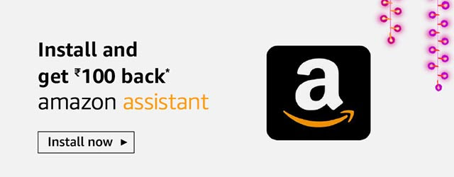 Install Amazon Assistant & get INR 100 back for purchase of INR499 or more