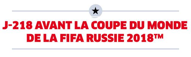 J-218 AVANT LA COUPE DU MONDE DE LA FIFA RUSSIE 2018