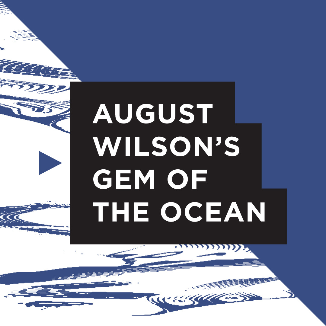 Graphic in lilac blue, white and black with title August Wilson's Gem of the Ocean