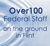 Over 100 Federal Staff on the Ground in Flint