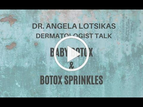 Botox Sprinkles and Baby Botox Derm Talk with Dr. Angela Lotsikas