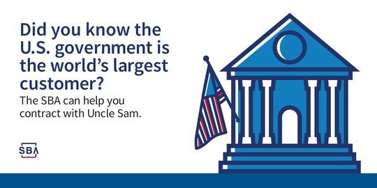 Did you know the U.S. Government is the largest customer in the world? SBA can help get contracts with Uncle Sam.