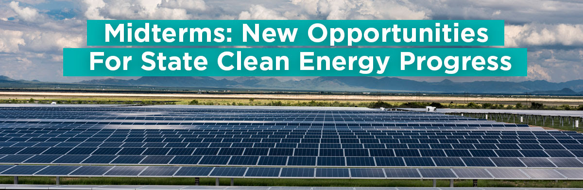 Midterms Open Up Opportunities for Clean Energy Progress