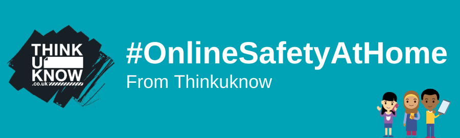 # Online Safety At Home from Thinkuknow