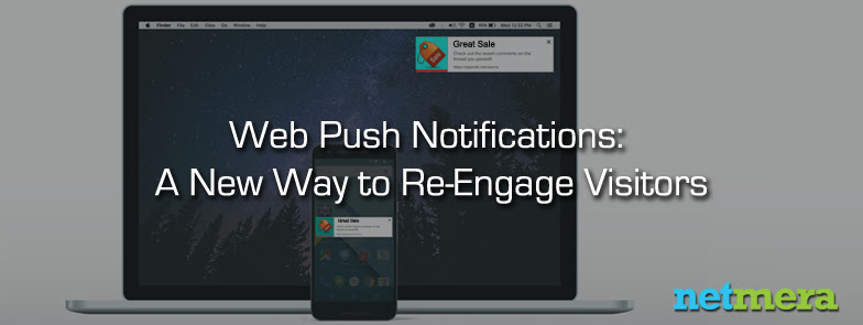 Netmera introduces Web Push: A New Way to Re-Engage Visitors