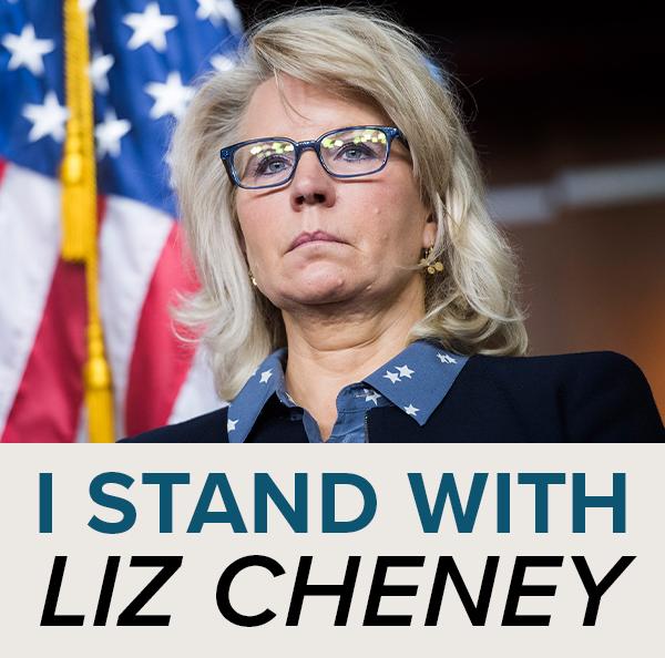 I stand with Liz Cheney