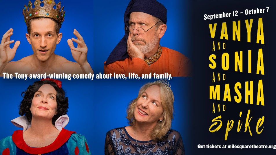 September 12 - October 7, Vanya and Sonia and Masha and Spike, the Tony -award winning comedy about love, life, and family