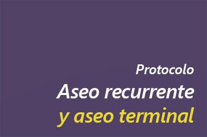 Protocolo Aseo recurrente y terminal