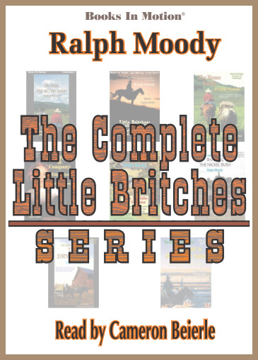 The Complete Little Britches Series by Ralph Moody, Read by Cameron Beierle