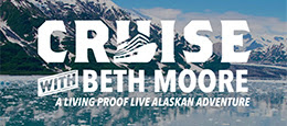 Cruise with Beth Moore: A Living Proof Live Alaskan Adventure