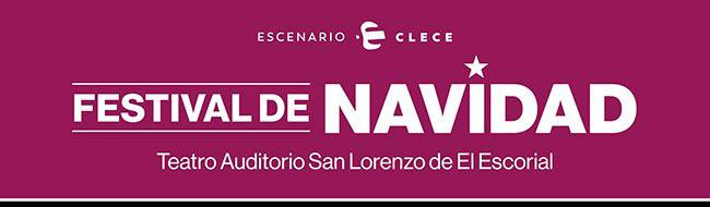 Festival de Navidad. Escenario Clece. Teatro Auditorio San Lorenzo de El Escorial