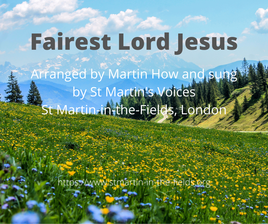 Alpine meadow: Fairest Lord Jesus, arranged by Martin How and sung by St Martin's Voices, St Martin in the Fields, London