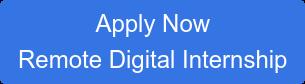 Apply Now Remote Digital Internship