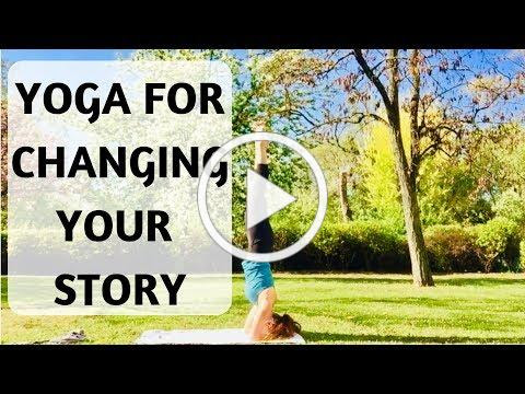 YOGA FOR CHANGING YOUR STORY - YOGA WITH MEDITATION MUTHA