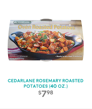 CEDARLANE ROSEMARY ROASTED POTATOES (40 OZ.)