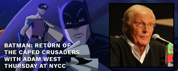 batman: return of the caped crusaders with adam west thursday at NYCC