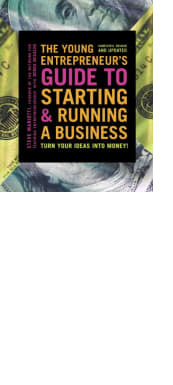 The Young Entrepreneur's Guide to Starting & Running a Business
