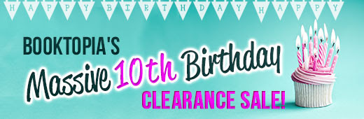 Massive 10th Birthday Clearance Sale Up to 95% OFF Over 15,000 Titles, Books from $1 at Booktopia.com.au