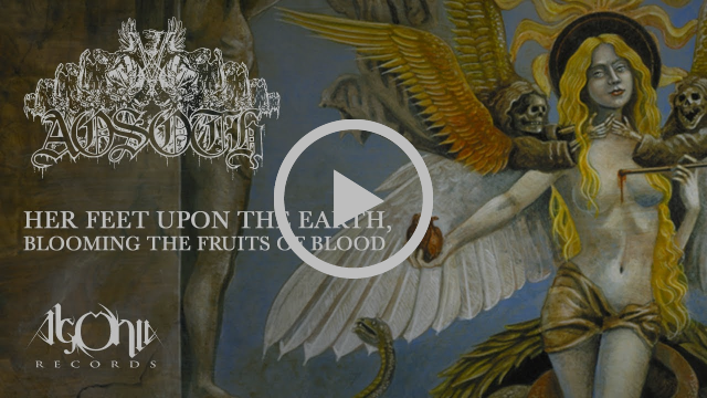 AOSOTH - Her Feet Upon The Earth, Blooming The Fruits Of Blood (Official Track Stream)