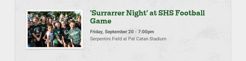 'Surrarrer Night' at SHS Football Game Friday, September 20 - 7:00pm Serpentini Field at Pat...