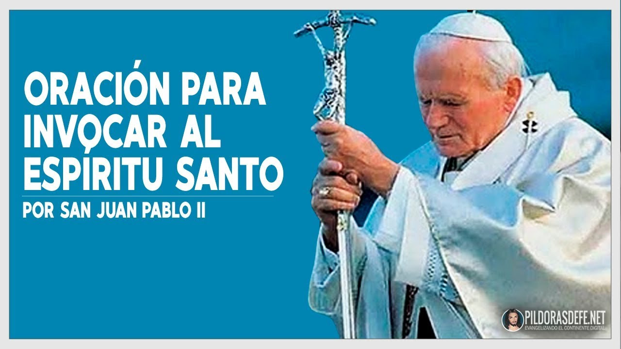 Oración de San Juan Pablo II para invocar al Espíritu Santo