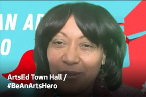 ArtsEd Town Hall / Hashtag Be An Arts Hero