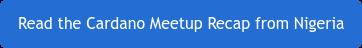 Read the Cardano Meetup Recap from Nigeria