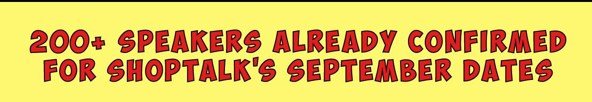 200+ Speakers Already Confirmed for Shoptalk's September Dates