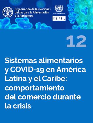 Sistemas alimentarios y COVID-19 en América Latina y el Caribe N° 12