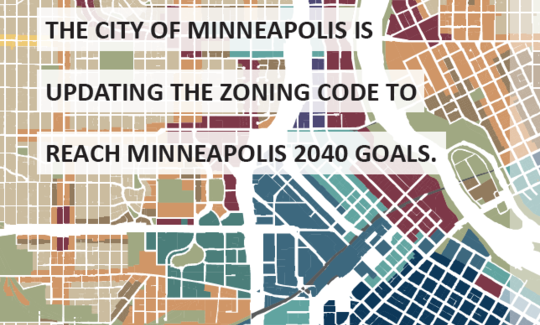 Minneapolis is updating the zoning code to reach Minneapolis 2040 goals