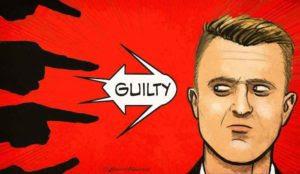 Tommy Robinson's Guilty Persecutors