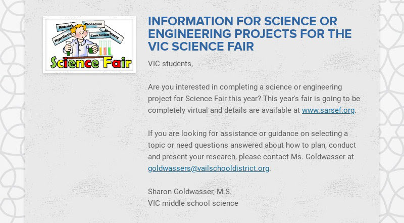 INFORMATION FOR SCIENCE OR ENGINEERING PROJECTS FOR THE VIC SCIENCE FAIR VIC students, Are you...