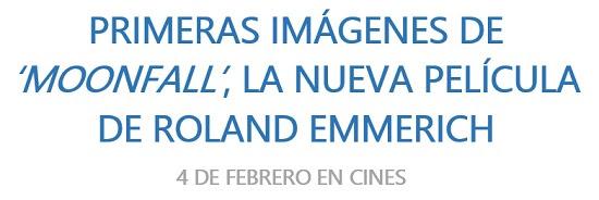 Primeras imágenes de 'MOONFALL', dirigida por Roland Emmerich. 4 de septiembre en cines