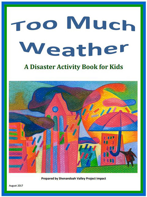 Cover of a kids activity book. Title: Too Much Weather: A Disaster Activity Book for Kids. Prepared by Shenandoah Valley Project Impact