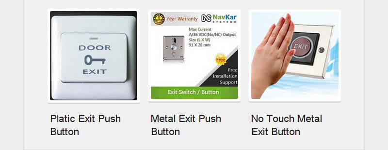 Platic Exit Push Button<br /> Metal Exit Push Button<br /> No Touch Metal Exit Button