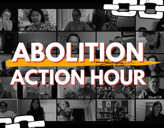 """""""Abolition Action Hour"""" In white lettering with an orange line, over a background of a black and white screenshot of a Zoom meeting, with stylized chain links in upper right and lower left corners"""