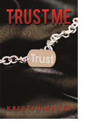 Trust Me by Kristin Mayer