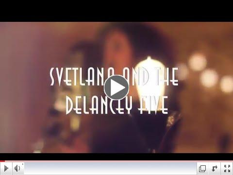 Svetlana and The Delancey Five -