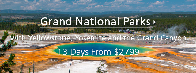 GRAND NATIONAL PARKS WITH YELLOWSTONE, YOSEMITE, AND THE GRAND CANYON