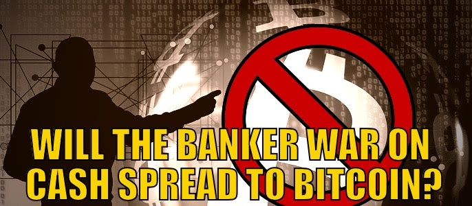 War on cash spread to bitcon?