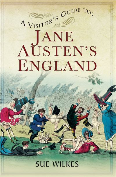 A Visitor's Guide to Jane Austen's England
