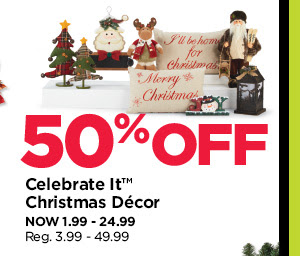 50% Off Celebrate It Christmas Décor