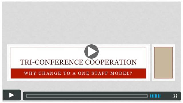 Tri-Conference Cooperation: Why Change to a One Staff Model