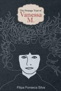 The strange year of vanessa m by filipa fonseca silva