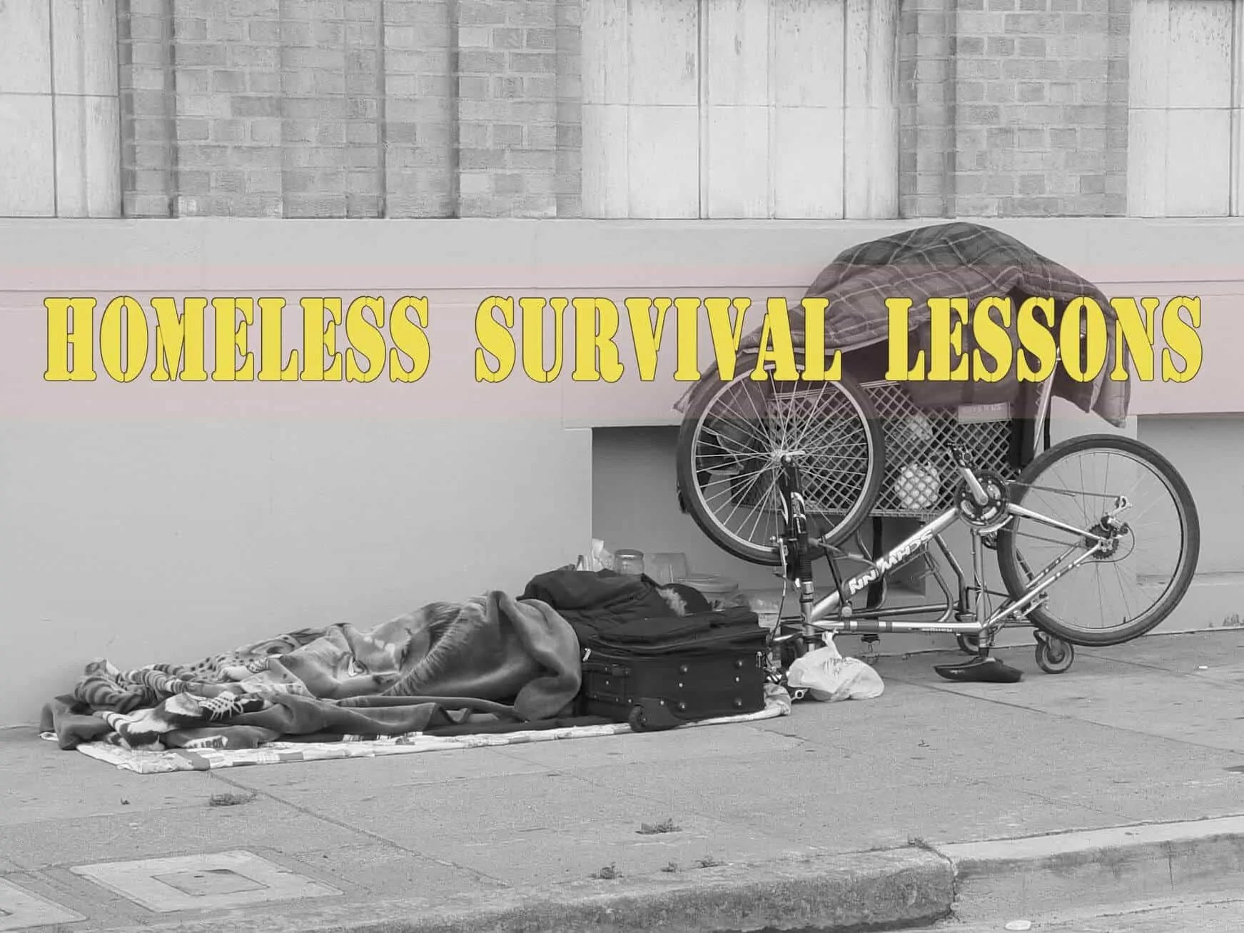 Homeless Survival Lessons – Good tips for all