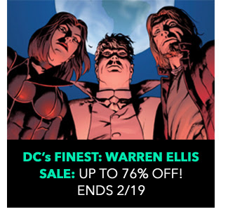 DC's Finest: Warren Ellis Sale: Up to 76% off! Sale ends 2/19.