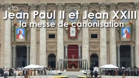 Messe de canonisation de Jean-Paul II et Jean XXIII