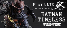 BATMAN TIMELESS: WILD WEST VARIANT PLAY ARTS KAI
