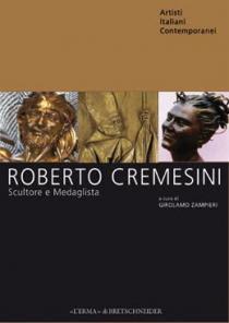 Copertina libro Roberto Cremesini. Scultore e medaglista. Un Artista ritrovato di Girolamo Zampieri